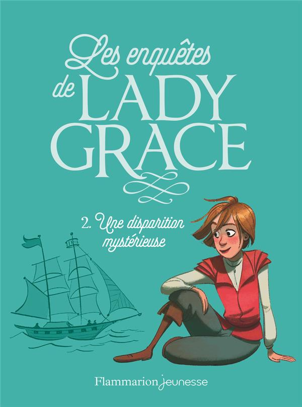 UNE DISPARITION MYSTERIEUSE   LES ENQUETES DE LADY GRACE   T2